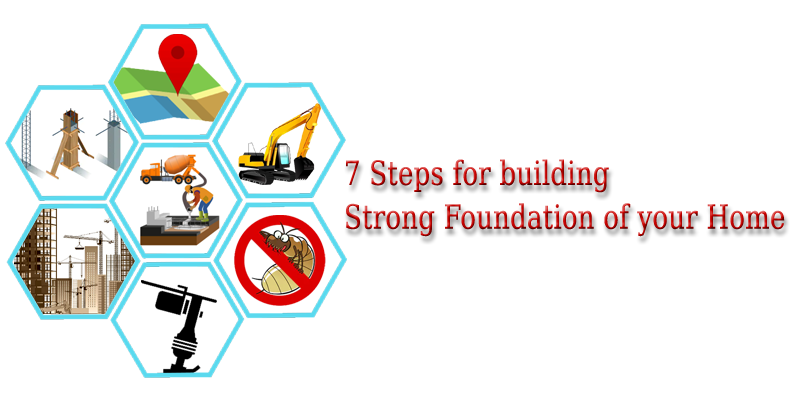 7-Steps-for-building-Strong-Foundation-of-your-Home