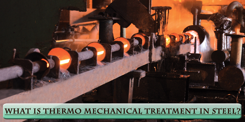 What-is-Thermo-Mechanical-Treatment-in-Steel